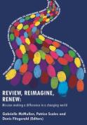 Review, Reimagine, Renew