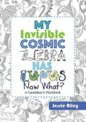 My Invisible Cosmic Zebra Has Lupus - Now What?