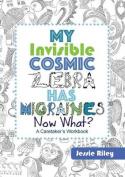My Invisible Cosmic Zebra Has Migraines - Now What?