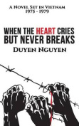 When the Heart Cries But Never Breaks