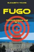 Fugo: Terror from the Sky