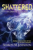 Shattered (Open Heart Novel)