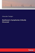 Beethoven's Symphonies Critically Discussed