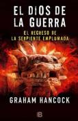 Dios de La Guerra II. El Regreso de La Serpiente Emplumada [Spanish]