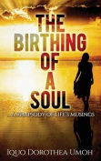 The Birthing of a Soul