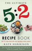 The Ultimate 5:2 Recipe Book
