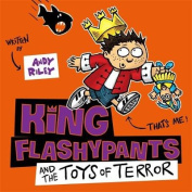 King Flashypants and the Toys of Terror [Audio]