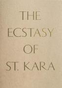 The Ecstasy of St. Kara