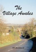 The Village Awakes