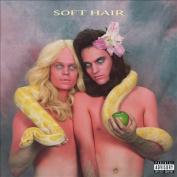 Soft Hair [PA] [Slipcase] [Parental Advisory]