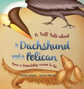 A Tall Tale of a Dachshund and a Pelican