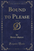 Bound to Please, Vol. 2 of 2