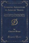 Stirring Adventure in African Travel