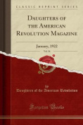 Daughters of the American Revolution Magazine, Vol. 56