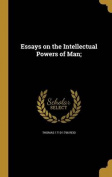 Essays on the Intellectual Powers of Man;