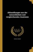 Abhandlungen Aus Der Menschlichen Und Vergleichenden Anatomie [GER]
