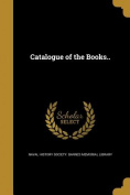 Catalogue of the Books..