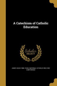 A Catechism of Catholic Education