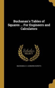 Buchanan's Tables of Squares ... for Engineers and Calculators