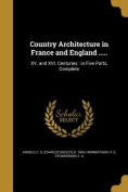 Country Architecture in France and England .....