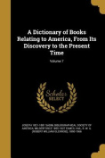 A Dictionary of Books Relating to America, from Its Discovery to the Present Time; Volume 7