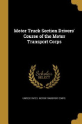 Motor Truck Section Drivers' Course of the Motor Transport Corps