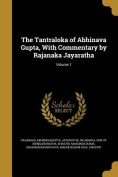 The Tantraloka of Abhinava Gupta, with Commentary by Rajanaka Jayaratha; Volume 1