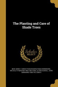 The Planting and Care of Shade Trees