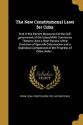 The New Constitutional Laws for Cuba