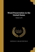 Wood Preservation in the United States; Volume No.78