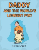 Daddy and the World's Longest Poo