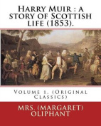 Harry Muir: A Story of Scottish Life (1853).By