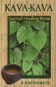 Kava-Kava: Sacred Healing Brew