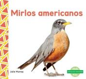 Mirlos Americanos (Robins) (Animales Comunes  [Spanish]