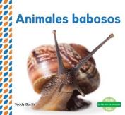 Animales Babosos (Slimy Animals ) (Piel de los Animales  [Spanish]