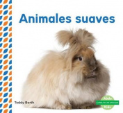 Animales Suaves (Soft & Fluffy Animals ) (Piel de los Animales  [Spanish]