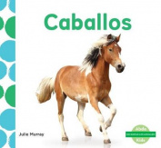 Caballos (Horses) (¡me Gustan Los Animales!  [Spanish]