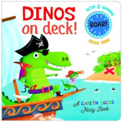 Dinos on Deck! [Board book]
