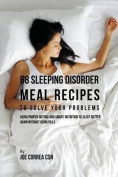 68 Sleeping Disorder Meal Recipes to Solve Your Problems