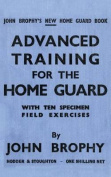 Advanced Training for the Home Guard with Ten Specimen Field Exercises