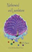 Netherwind and Laurelstone