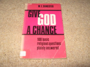 Give God a Chance  by W E Sangster