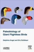 Palaeobiology of Giant Flightless Birds