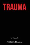 Trauma: A Memoir