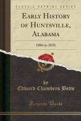 Early History of Huntsville, Alabama