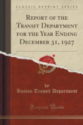 Report of the Transit Department for the Year Ending December 31, 1927