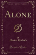 Alone (Classic Reprint)