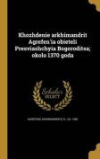 Khozhdenie Arkhimandrit Agrefen'i a Obi E Teli Presvi a Shchyi a Bogorodit S A; Okolo 1370 Goda [RUS]