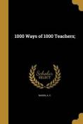 1000 Ways of 1000 Teachers;