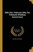 1896-1911, February 19th; Our Fifteenth Wedding Anniversary